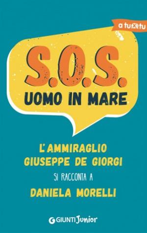 Ammiraglio Giuseppe De Giorgi - SOS uomo in mare