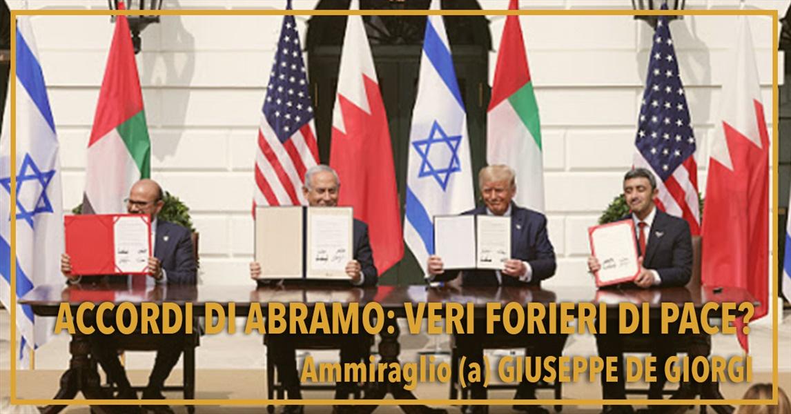 Ammiraglio Giuseppe De Giorgi - ���Accordi di Abramo���: veri forieri di pace?