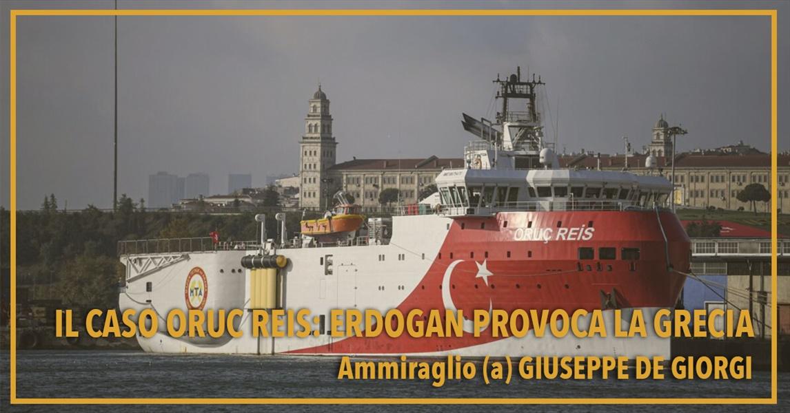 Ammiraglio Giuseppe De Giorgi - Il caso Oruc Reis: Erdogan provoca la Grecia