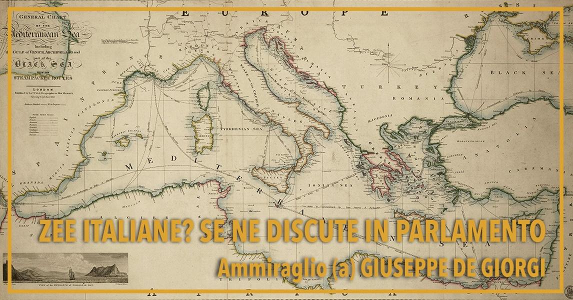 Ammiraglio Giuseppe De Giorgi - ZEE italiane? Se ne discute in Parlamento