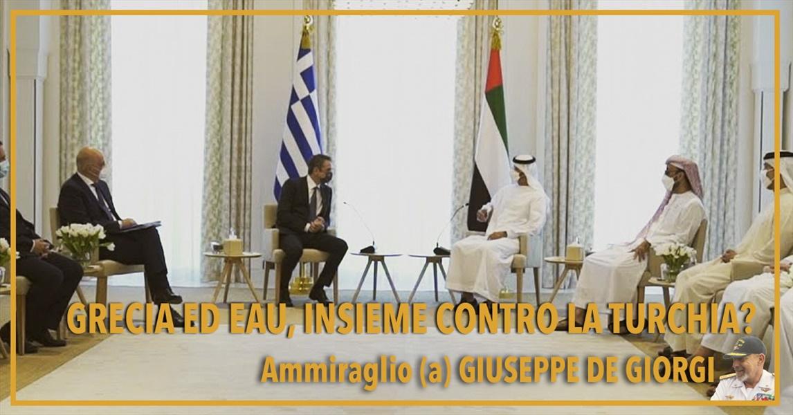 Ammiraglio Giuseppe De Giorgi - Grecia ed Emirati Arabi Uniti, insieme contro la Turchia?