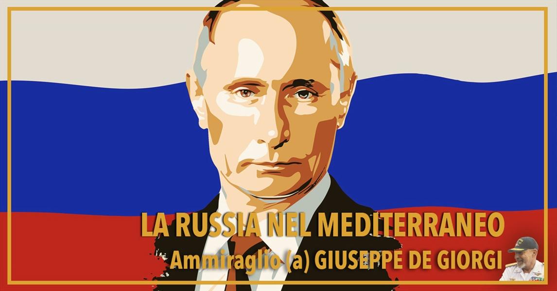 Ammiraglio Giuseppe De Giorgi - La Russia nel Mediterraneo