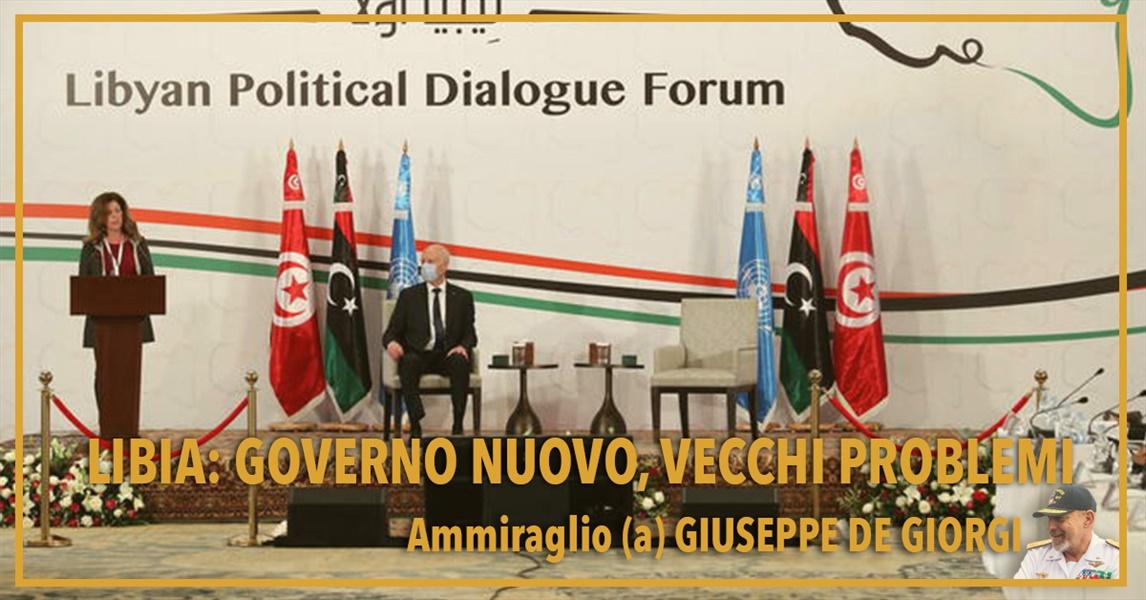Ammiraglio Giuseppe De Giorgi - Libia: governo nuovo, vecchi problemi