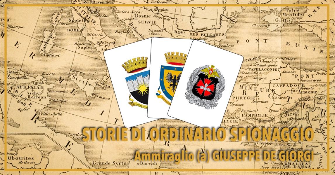 Ammiraglio Giuseppe De Giorgi - Storia di ordinario spionaggio